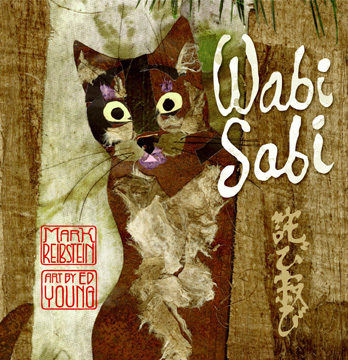 "The collage illustrations of ""Wabi Sabi"" by Mark Reibstein, illustrated by Ed Young, had to be redone at the last minute."