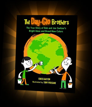 "The Day-Glo Brothers"" by Chris Barton, illustrated by Bill Slavin"