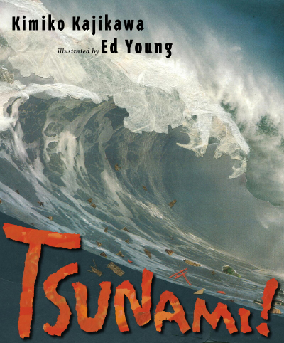Tsunami by Kimiko Kajikawa and Ed Young