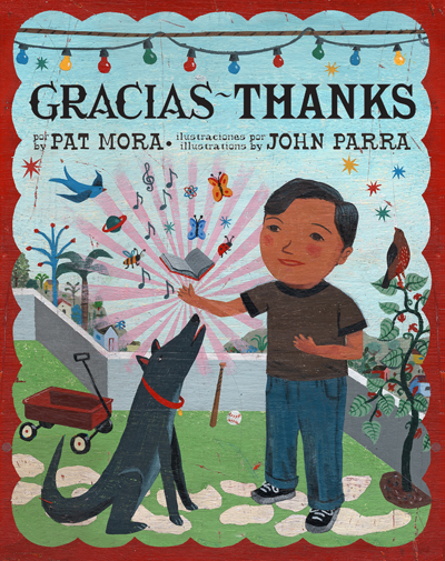 Gracias Thanks by Pat Mora with Illustrations by John Parra