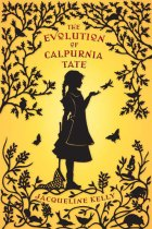 Evolution of Calpurnia Tate by Jacqueline Kelly