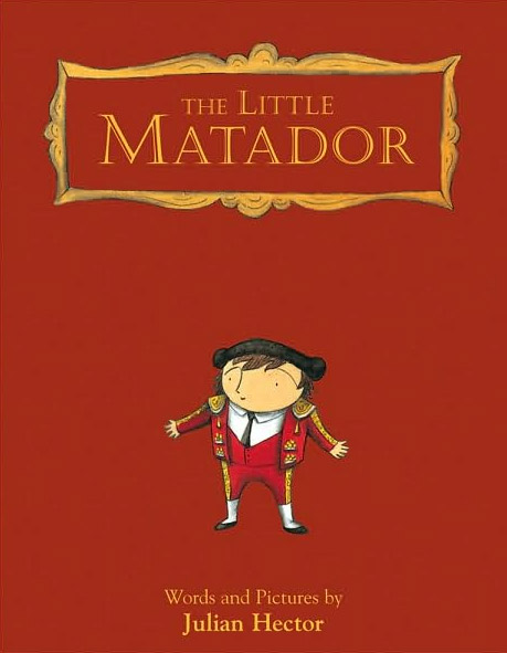 The Little Matador by Julian Hector