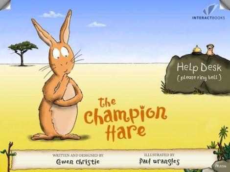 "First Place winner of the InteractBooks Winter interactive digital book-building contest, ""The Champion Hare"" by Gwen Christie and (illustrator) Paul Wrangles of England."