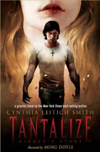 Tantalize: Kieran's Story by Cynthia Letiich Smith, illustrated by Ming Doyle